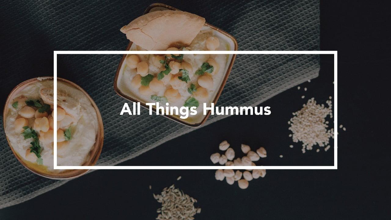 All Things Hummus